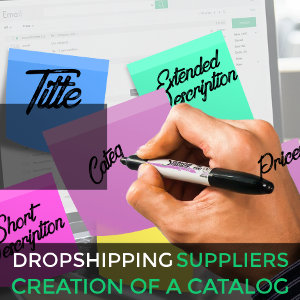 The creation of a catalog for Drop Shipping suppliers