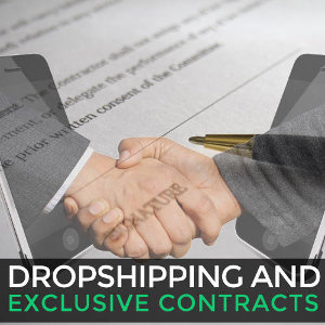 Drop Shipping and exclusive contracts